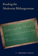 Reading the Modernist Bildungsroman - Gregory Castle