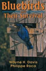 Bluebirds and Their Survival - Wayne Harry Davis