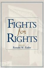 Fights for Rights : Seventh Edition - Ronald W. Eades
