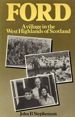 Ford--A Village in the West Highlands of Scotland :  A Case Study of Repopulation and Social Change in a Small Community - John B. Stephenson