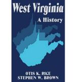 West Virginia : A History - Otis K. Rice