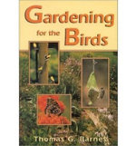 Gardening for the Birds - Thomas G. Barnes