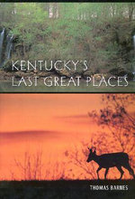 Kentucky's Last Great Places - Thomas G. Barnes