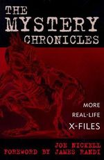 The Mystery Chronicles : More Real-Life X-Files - Joe Nickell