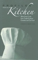 Profiles from the Kitchen : What Great Cooks Have Taught Us About Ourselves and Our Food - Charles A. Baker-Clark