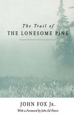 The Trail of the Lonesome Pine - John , Jr. Fox