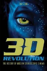 3-D Revolution : The History of Modern Stereoscopic Cinema - Ray Zone
