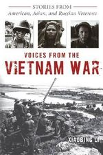 Voices from the Vietnam War : Stories from American, Asian, and Russian Veterans - Xiaobing Li