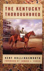 The Kentucky Thoroughbred - Kent Hollingsworth