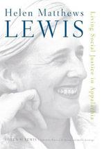 Helen Matthews Lewis : Living Social Justice in Appalachia - Helen M. Lewis