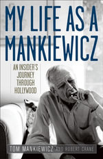 My Life as a Mankiewicz : An Insider's Journey Through Hollywood - Tom Mankiewicz