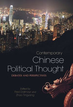 Contemporary Chinese Political Thought : Debates and Perspectives