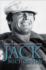 Jack Nicholson : The Early Years - Robert David Crane
