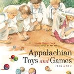 Appalachian Toys and Games from A to Z - Linda Hager Pack