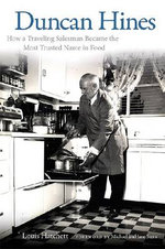 Duncan Hines : How a Traveling Salesman Became the Most Trusted Name in Food - Louis Hatchett