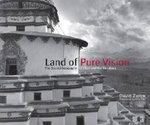 Land of Pure Vision : The Sacred Geography of Tibet and the Himalaya - Professor David Zurick