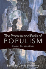 The Promise and Perils of Populism : Global Perspectives