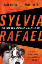 Sylvia Rafael : The Life and Death of a Mossad Spy - Ram Oren