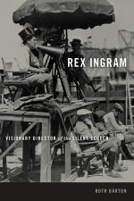Rex Ingram : Visionary Director of the Silent Screen - Ruth Barton