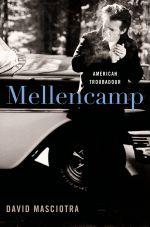 Mellencamp : American Troubadour - David Masciotra