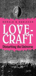 Lovecraft : Disturbing the Universe - Donald R. Burleson