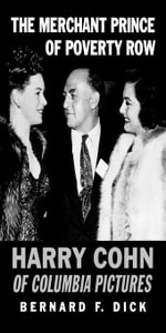The Merchant Prince of Poverty Row : Harry Cohn of Columbia Pictures - Bernard F. Dick