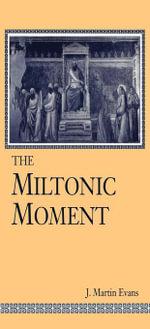 The Miltonic Moment - J. Martin FISHMAN