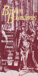 Broken Boundaries : Women and Feminism in Restoration Drama