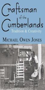 Craftsman of the Cumberlands : Tradition and Creativity - Michael Owen Jones