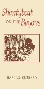 Shantyboat On The Bayous - Harlan Hubbard