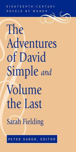 The Adventures of David Simple and Volume the Last - Sarah Fielding