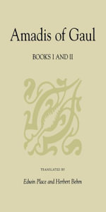 Amadis of Gaul, Books I and II - Garci R. de Montalvo