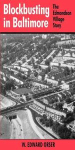 Blockbusting in Baltimore : The Edmondson Village Story - W. Edward Orser