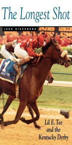 The Longest Shot : Lil E. Tee and the Kentucky Derby - John Eisenberg