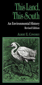 This Land, This South : An Environmental History - Albert E. Cowdrey