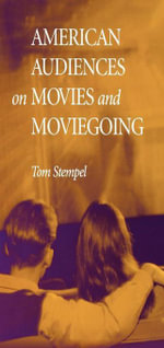 American Audiences on Movies and Moviegoing - Tom Stempel