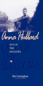 Anna Hubbard : Out of the Shadows - Mia Cunningham