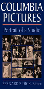 Columbia Pictures : Portrait of a Studio