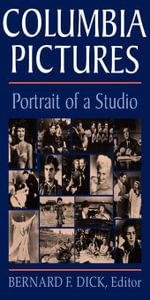 Columbia Pictures : Portrait of a Studio