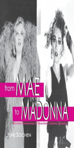 From Mae to Madonna : Women Entertainers in Twentieth-Century America - June Sochen