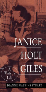 Janice Holt Giles : A Writer's Life - Dianne Watkins Stuart
