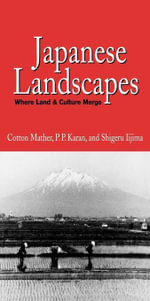 Japanese Landscapes : Where Land and Culture Merge - Cotton Mather