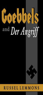 Goebbels And Der Angriff - Russel Lemmons