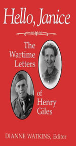 Hello, Janice : The Wartime Letters of Henry Giles - Henry Giles