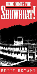 Here Comes The Showboat! - Betty Bryant