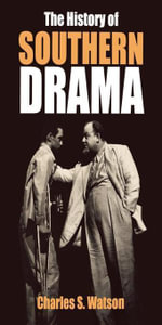 The History of Southern Drama - Charles S. Watson