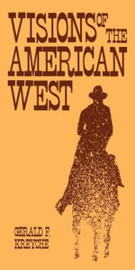 Visions of the American West - Gerald F. Kreyche