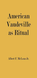 American Vaudeville as Ritual - Albert F., Jr. McLean