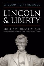 Lincoln and Liberty : Wisdom for the Ages