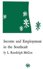 Income and Employment in the Southeast - L Randolph McGee